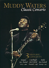 Muddy Waters: Classic Concerts magnum live in concert