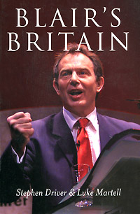 Blair's Britain the politics and implications of social policy