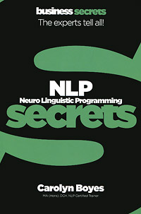 NLP: Neuro Linguistic Programming Secrets