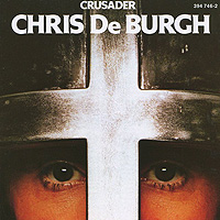Крис Де Бург Chris De Burgh. Crusader крис де бург chris de burgh far beyond these castle walls