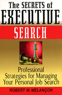 The Secrets of Executive Search: Professional Strategies for Managing Your Personal Job Search elena samsonova the new technology of managing your life