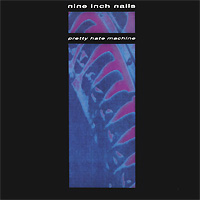 Nine Inch Nails Nine Inch Nails. Pretty Hate Machine (LP)