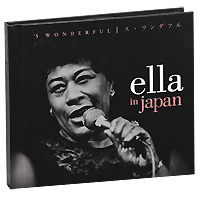 Элла Фитцжеральд,Roy Eldridge Quartet Ella Fitzgerald. In Japan. 'S Wonderful. Limited Edition (2 CD) элла фитцжеральд ella fitzgerald essential ella