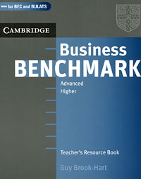 Business Benchmark Advanced Higher: Teacher's Resource Book cambridge english business benchmark upper intermediate business vantage student s book