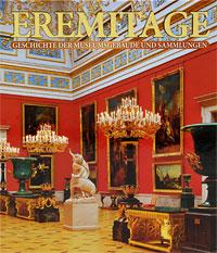 Eremitage: Geschichte der museumsgebaude und sammlungen в и добровольский die eremitage interieurs