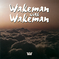 Рик Уэйкман,Адам Уэйкман Wakeman With Wakeman. Wakeman With Wakeman