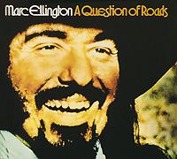 Марк Эллингтон Marc Ellington. A Question Of Roads ring roads