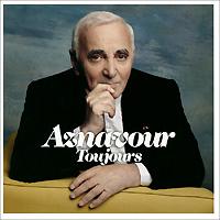 Шарль Азнавур Charles Aznavour. Aznavour Toujours charles aznavour milan