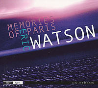 Eric Watson. Memories Of Paris