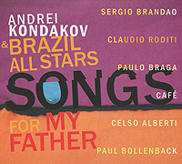 Андрей Кондаков,Сергио Брандао Andrei Kondakov & Brazil All Stars. Songs For My Father portugal brazil br layout new laptop keyboard with touchpad palmrest for samsung series 5 550p5c np550p5c