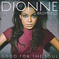 Дионн Бромфилд Dionne Bromfield. Good For The Soul шины michelin pilot super sport y 40 00 265 00 zr18 0 101