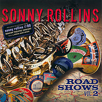 Sonny Rollins. Road Shows. Vol. 2