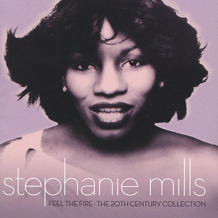 Stephanie Mills.  Feel The Fire:  The 20th Century Collection (2 CD) The Island Def Jam Music Group,ООО