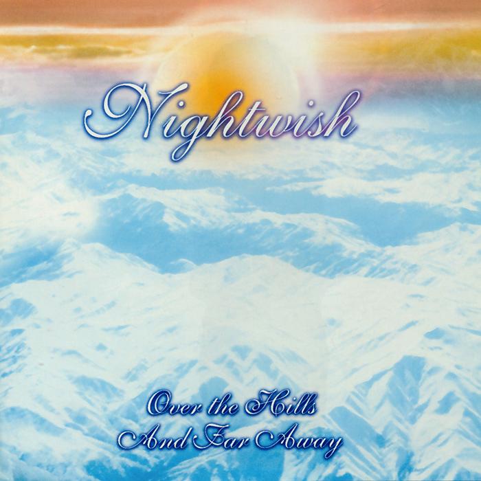 Nightwish Nightwish. Over The Hills And Far Away виниловая пластинка nightwish over the hills and far away