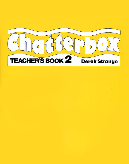 Derek Strange Chatterbox: Teacher's Book 2 the teaching of english pronunciation in indian higher primary schools