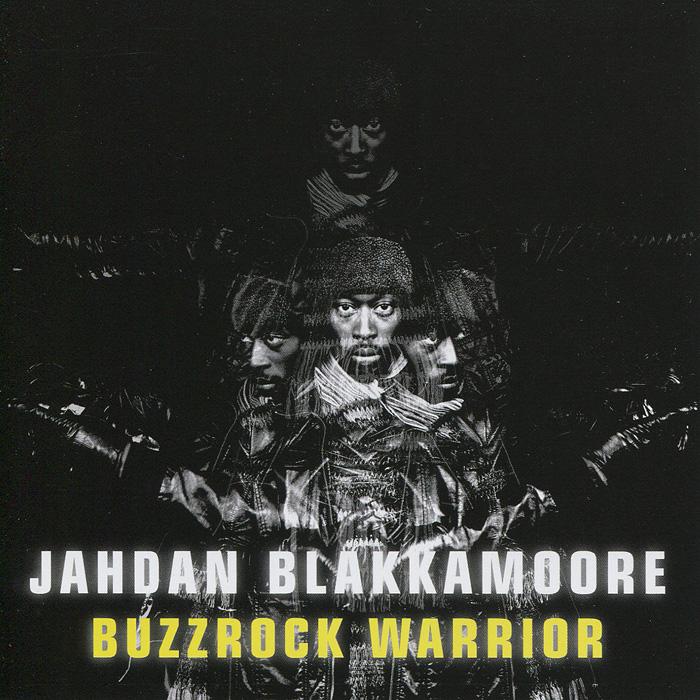 Jahdan Blakkamoore. Buzzrock Warrior