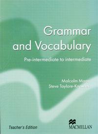 Grammar and Vocabulary: Pre-intermediate to Intermediate: Teacher's Edition английский язык для студентов уровень pre intermediate cdpc