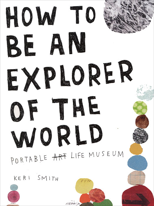 How to Be an Explorer of the World: Portable Life Museum travels of the zephyr journey around the world