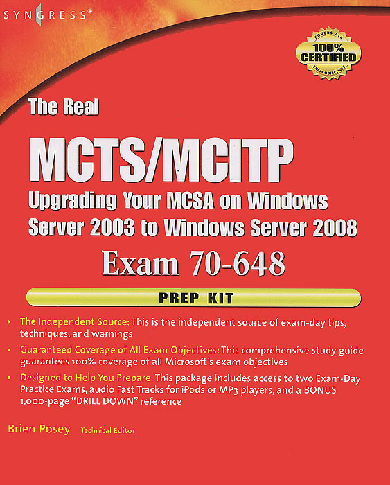 The Real MCTS/MCITP: Upgrading Your MCSA on Windows Server 2003 to Windows Server 2008: Exam 70-648: Prep Kit (+ CD-ROM)