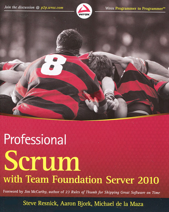Professional Scrum with Team Foundation Server 2010 george eckes six sigma team dynamics the elusive key to project success