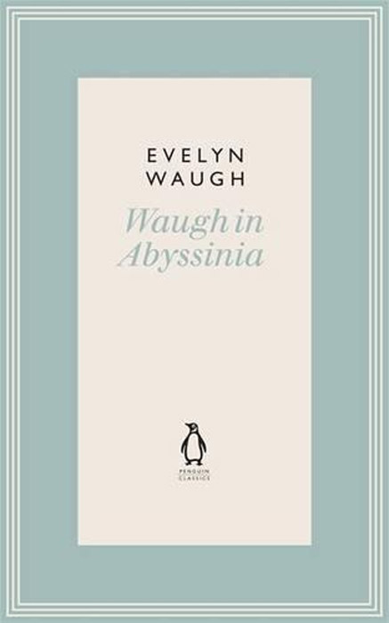 Waugh in Abyssinia waugh in abyssinia