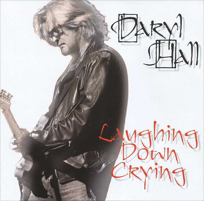 Daryl Hall. Laughing Down Crying