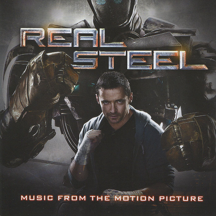 Real Steel. Music From The Motion Picture northwest sinfonia рэнди миллер the soong sisters original motion picture soundtrack