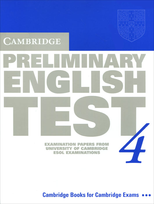 Cambridge Preliminary English Test 4 Student's Book: Examination Papers from the University of Cambridge ESOL Examinations key english test 3 student s book with answers examination papers from the university of cambridge esol