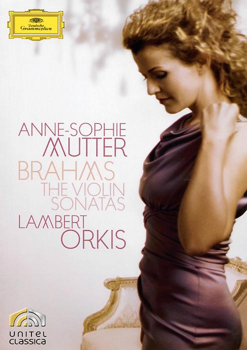 Anne-Sophie Mutter / Lambert Orkis: Brahms - The Violin Sonatas anne sophie mutter lambert orkis brahms the violin sonatas