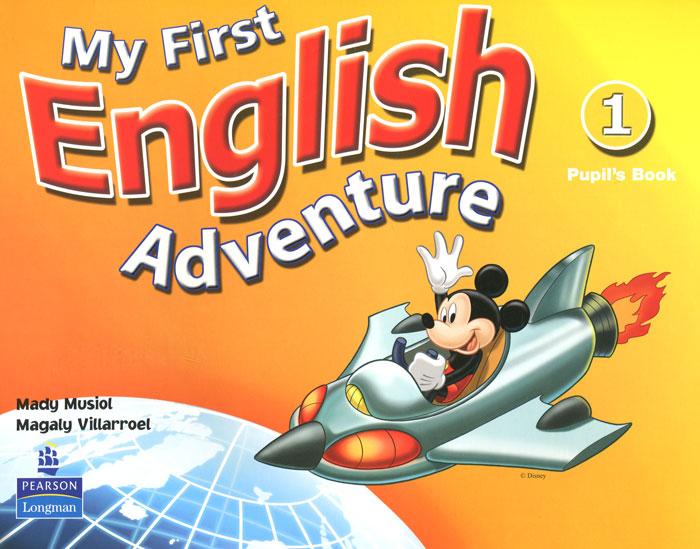 My First English Adventure: Pupils Book 1 english adventure 2 pupil s book