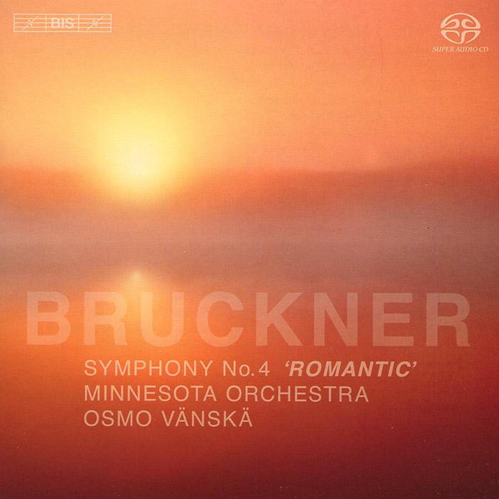Осмо Вянска,Minnesota Orchestra Osmo Vanska. Minnesota Orchestra. Bruckner. Symphony No. 4 (SACD)