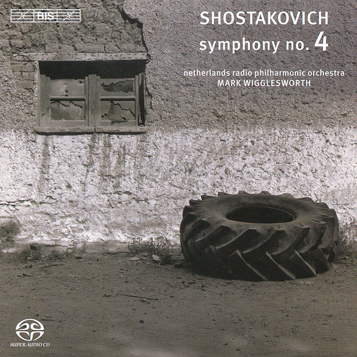Mark Wigglesworth. Shostakovich. Symphony No. 4 (SACD)