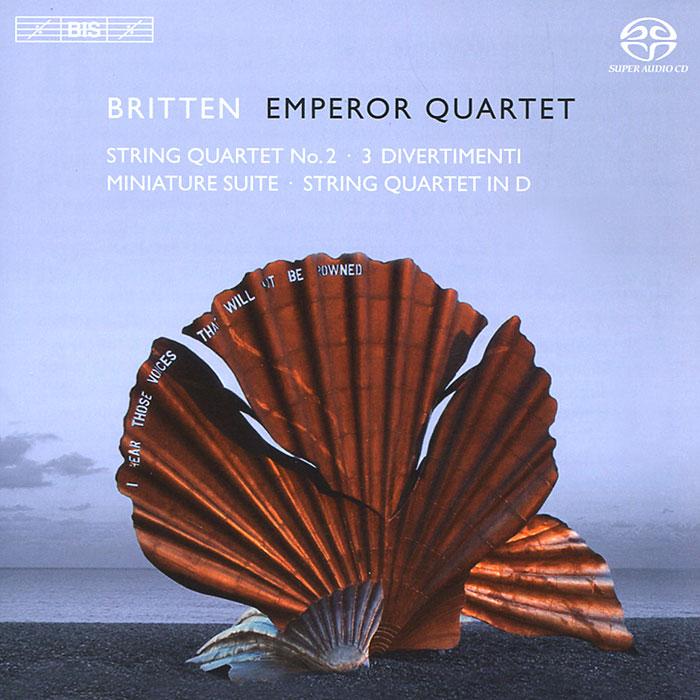 Emperor Quartet,Мартин Бургесс,Фиона Бондс,Уильям Шуфилд Emperor Quartet. Britten. String Quartet (SACD)