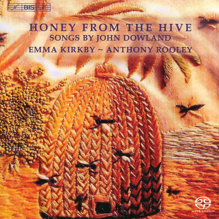 Энтони Рулей,Эмма Киркби Emma Kirkby, Anthony Rooley. Dowland. Honey From The Hive (SACD) hive the