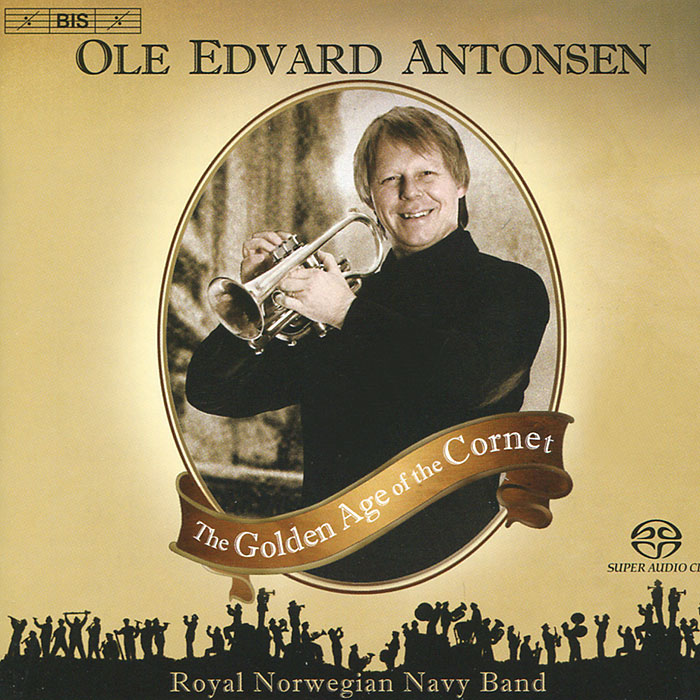 Оле Эдвард Антонсен,The Royal Norwegian Navy Band,Ингар Бергби Ole Edvard Antonsen. The Golden Age Of The Cornet (SACD) bb cornet heavy model with case bore size 11 73mm bell dia 123mm
