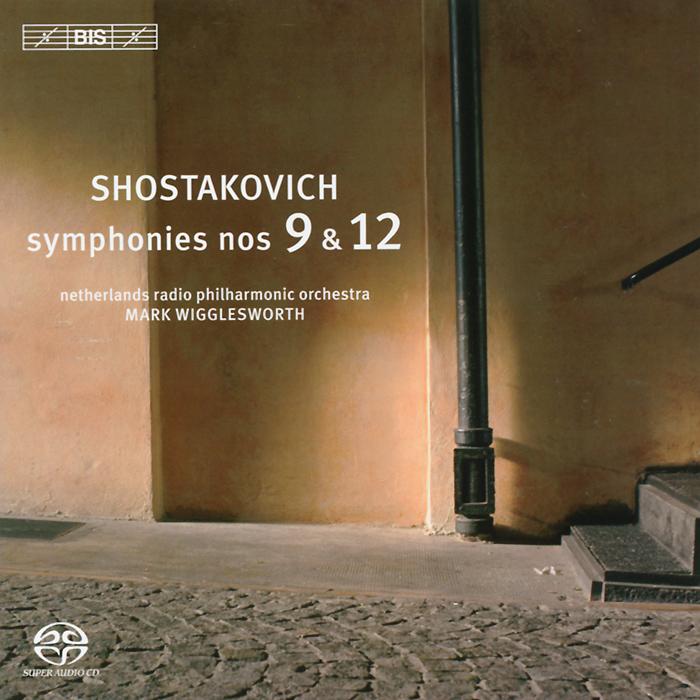 Mark Wigglesworth. Shostakovich. Symphonies Nos. 9 & 12 (SACD)