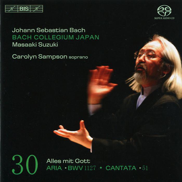 Масааки ,Bach Collegium Japan Chorus & Orchestra Bach Collegium Japan. Masaaki Suzuki. Bach. Cantatas 30 (SACD)