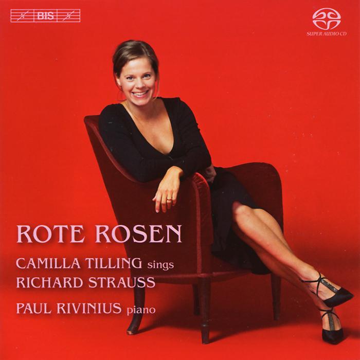 Камилла Тайллинг Camilla Tilling. Strauss. Songs By Richard Strauss (SACD)