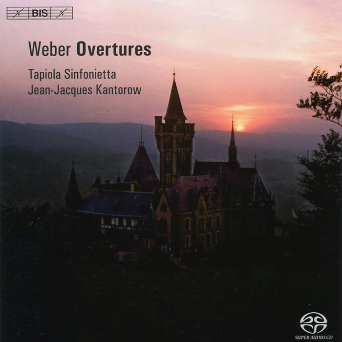 Tapiola Sinfonietta,Жан-Жак Кантаров Tapiola Sinfonietta. Jean-Jacques Kantorow. Weber. Overtures (SACD)
