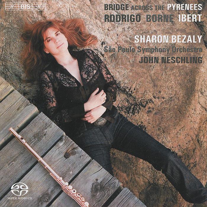 Шэрон Бизали,Sao Paulo Symphony Orchestra,Джон Несчлинг Sharon Bezaly. Bridge Across The Pyrenees (SACD)