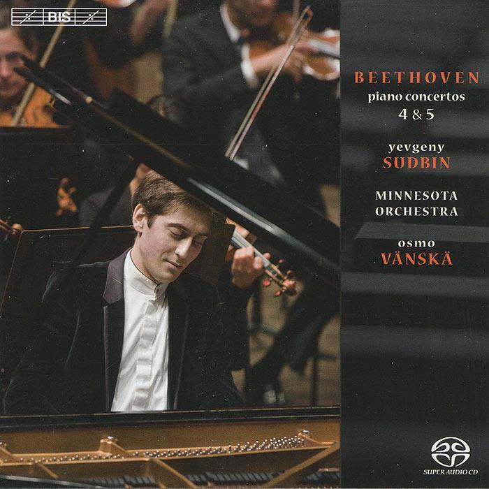 Yevgeny Sudbin. Minnesota Orchestra. Osmo Vanska. Beethoven. Piano Concertos 4 & 5 (SACD)