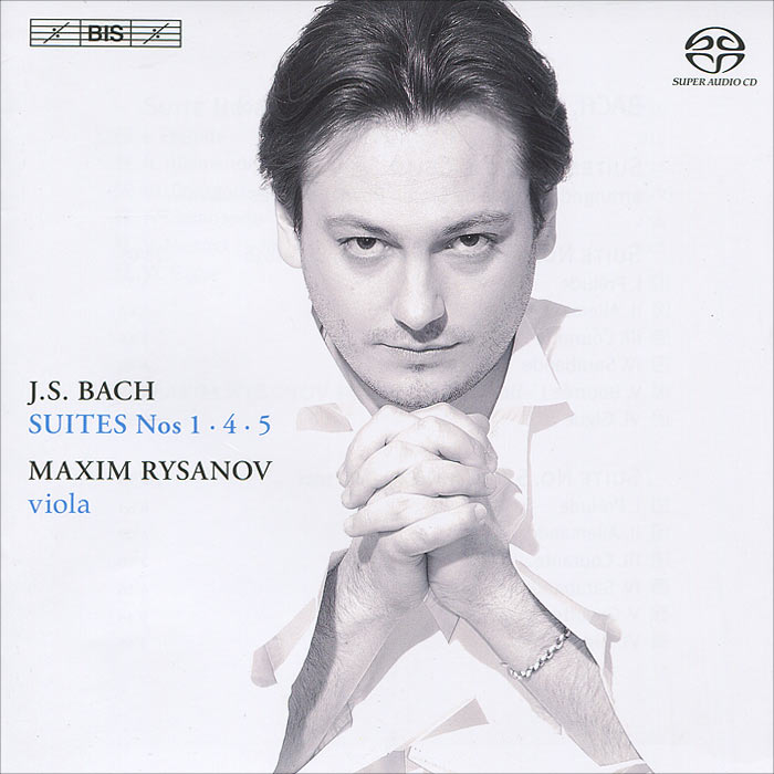 Максим Русанов Maxim Rysanov. Bach. Suites Nos 1, 4 & 5 (SACD) мюррей перайа murray perahia bach english suites