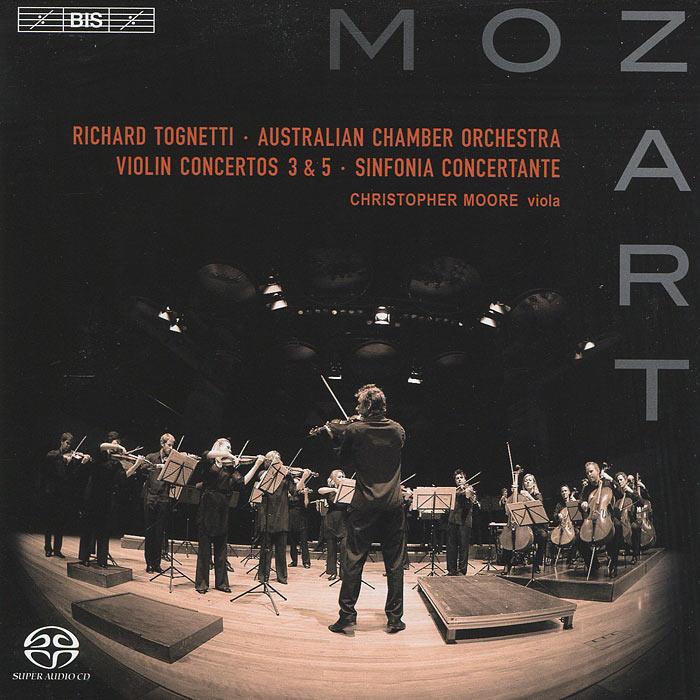 Ричард Тогнетти,Кристофер Мур,Australian Chamber Orchestra Richard Tognetti. Mozart. Violin Concerto Nos. 3 & 5 Etc. (SACD)