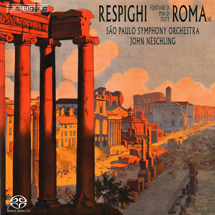 Sao Paulo Symphony Orchestra,Джон Несчлинг Sao Paulo Symphony Orchestra, John Neschling. Respighi. Roman Trilogy (SACD) бриджи sao paulo бриджи page 7