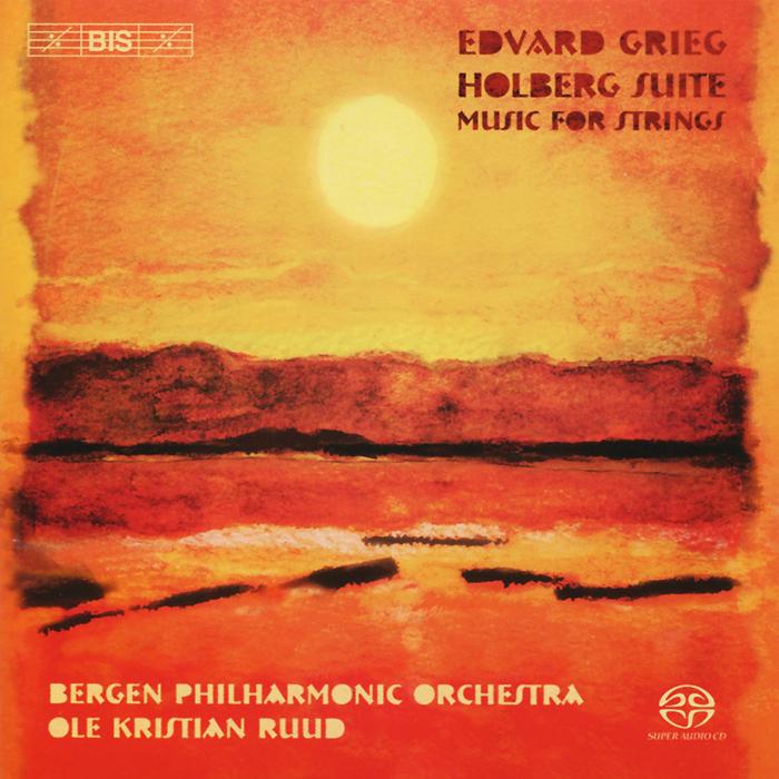 Bergen Philharmonic Orchestra,Оле Кристиан Рууд Bergen Philharmonic Orchestra. Ole Kristian Ruud. Grieg. Holberg Suite (SACD)