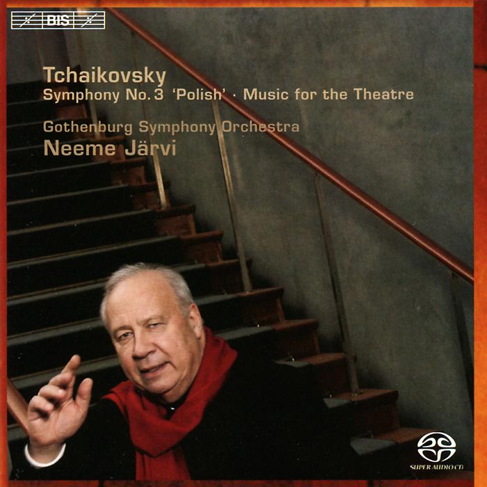 Gothenburg Symphony Orchestra. Neeme Jarvi. Tchaikovsky. Symphony No. 3 (SACD)