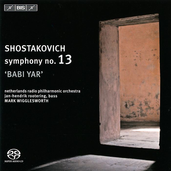 Mark Wigglesworth. Shostakovich. Symphony No. 13 (SACD)