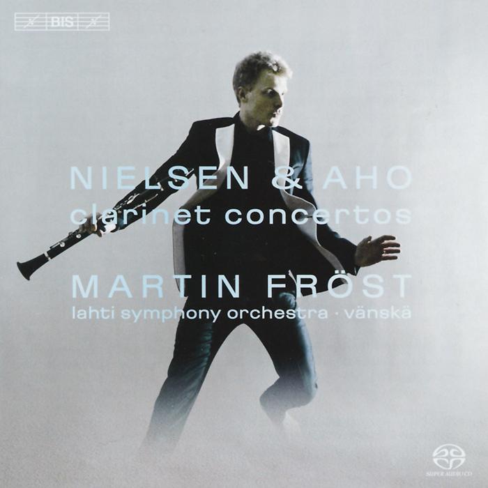 Martin Frost. Nielsen / Aho. Clarinet Concertos (SACD)