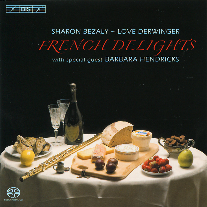 Шэрон Бизали,Барбара Хендрикс,Лав Дервингер Sharon Bezaly. Barbara Hendricks. Love Derwinger. French Delights (SACD)