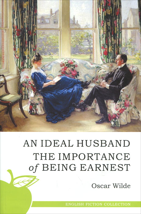 Oscar Wilde An Ideal Husband. The Importance of Being Earnest collected works of oscar wilde hb